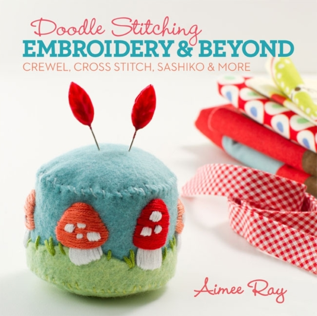 Doodle Stitching: Embroidery & Beyond irresistible