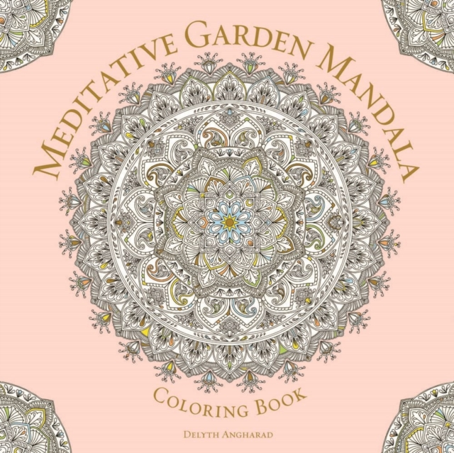 Meditative Garden Mandala Coloring Book coloring mandalas 2 for balance harmony and spiritual well being