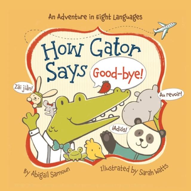 How Gator Says Good-bye! good hard