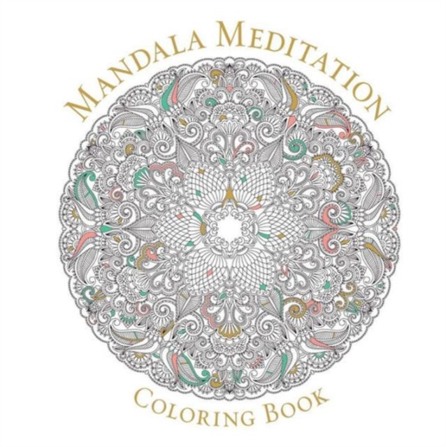 Mandala Meditation Coloring Book coloring mandalas 2 for balance harmony and spiritual well being