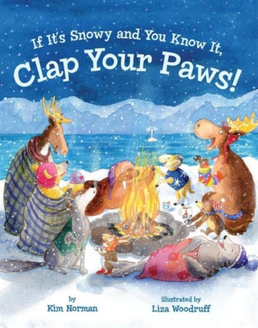 If Its Snowy and You Know It, Clap Your Paws! janine garner it s who you know