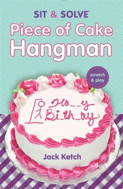 Sit & Solve: Piece of Cake Hangman year of the hangman