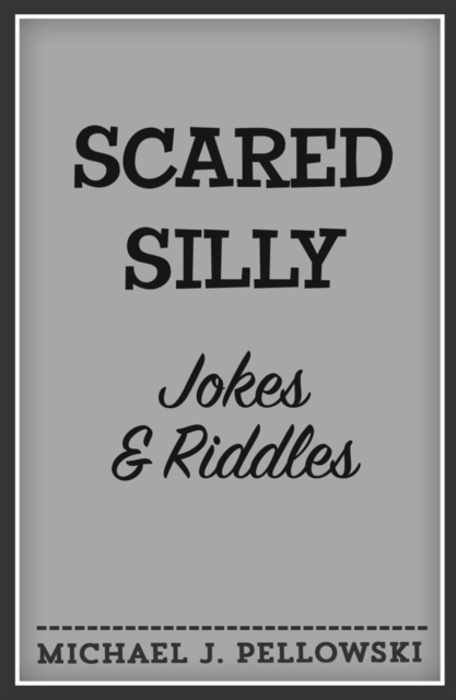 Scared Silly Jokes and Riddles laugh out loud holiday jokes for kids