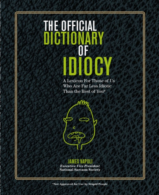 Official Dictionary of Idiocy official dictionary of sarcasm