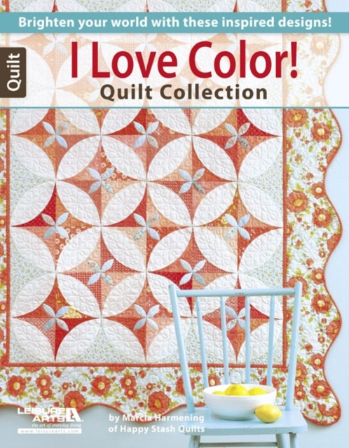 I Love Color! Quilt Collection the giving quilt