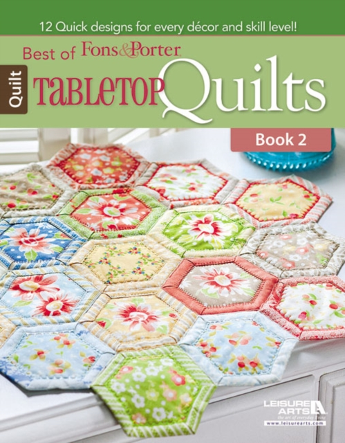 Best of Fons & Porter: Tabletop Quilts, Book 2 an elm creek quilts companion