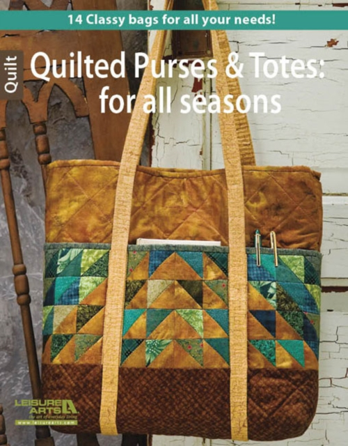Quilted Purses & Totes: For All Seasons quilted purses