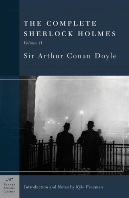 Complete Sherlock Holmes, Volume II conan doyle a the cabmans story and the disappearance of lady frances carfax