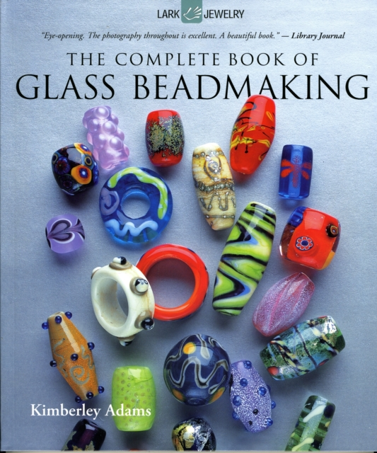 Complete Book of Glass Beadmaking complete book of glass beadmaking