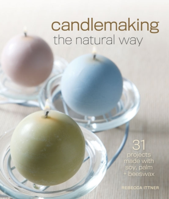 Candlemaking the Natural Way seeing things as they are