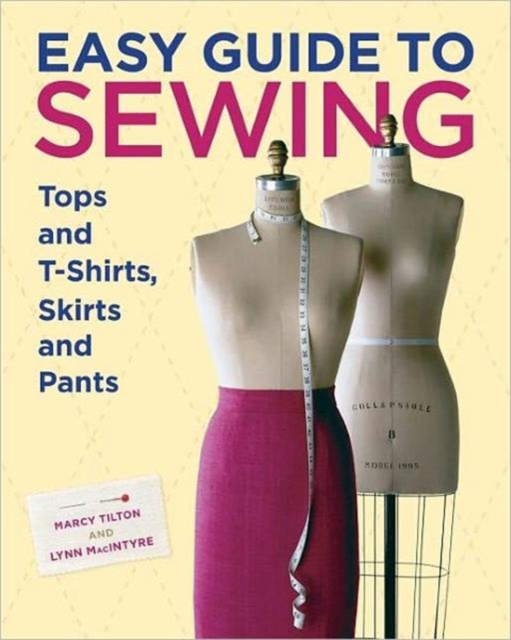 Easy Guide to Sewing Tops and T-Shirts, Skirts and Pants david buckham executive s guide to solvency ii