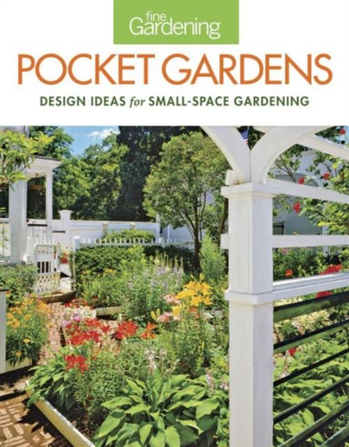 Fine Gardening: Pocket Gardens small graphics design innovation for limited spaces