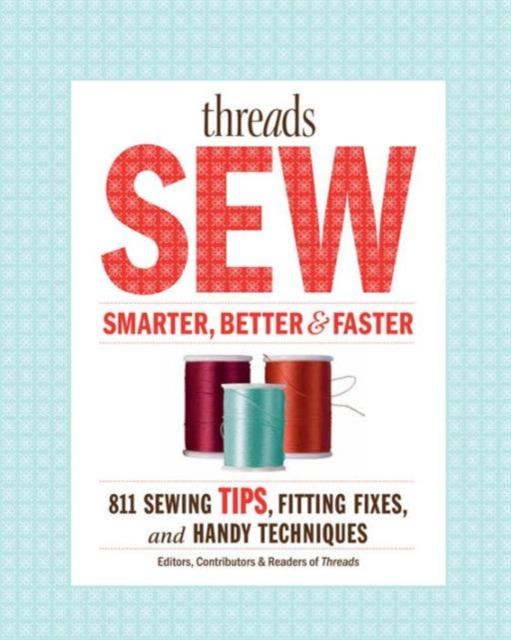 Threads Sew Smarter, Better & Faster faster smarter a certification