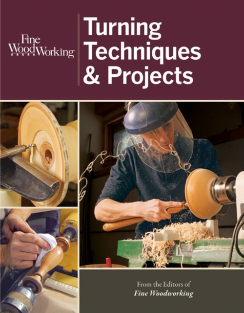 Fine Woodworking Turning Techniques & Projects