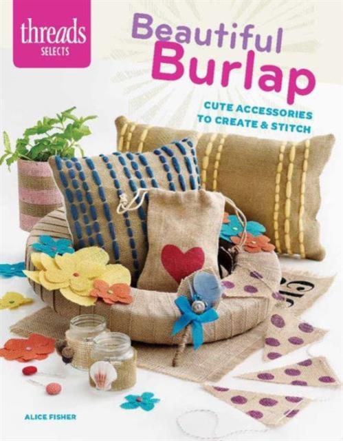 Beautiful Burlap the ninth step