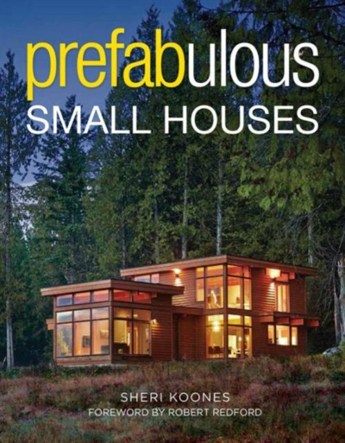 Prefabulous Small Houses midcentury houses today
