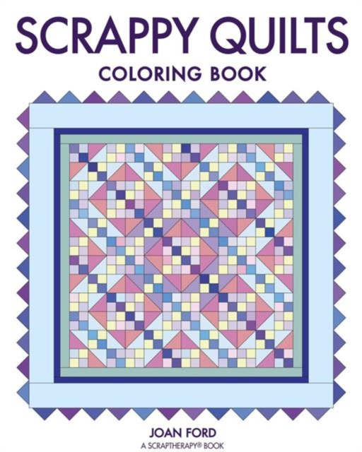 Scrappy Quilts Coloring Book coloring mandalas 2 for balance harmony and spiritual well being