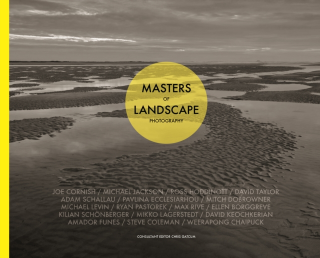 Masters of Landscape Photography the masters of nature photography