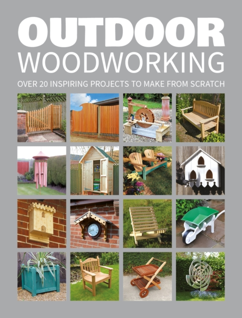 Outdoor Woodworking managing projects made simple