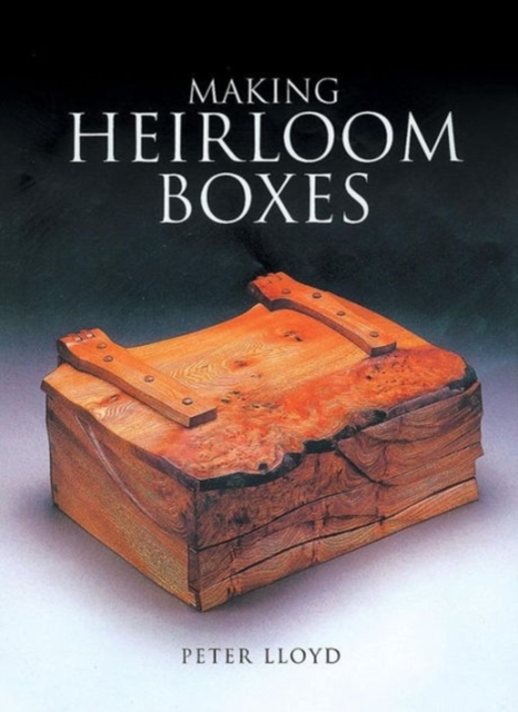 Making Heirloom Boxes r peters gift to be simple