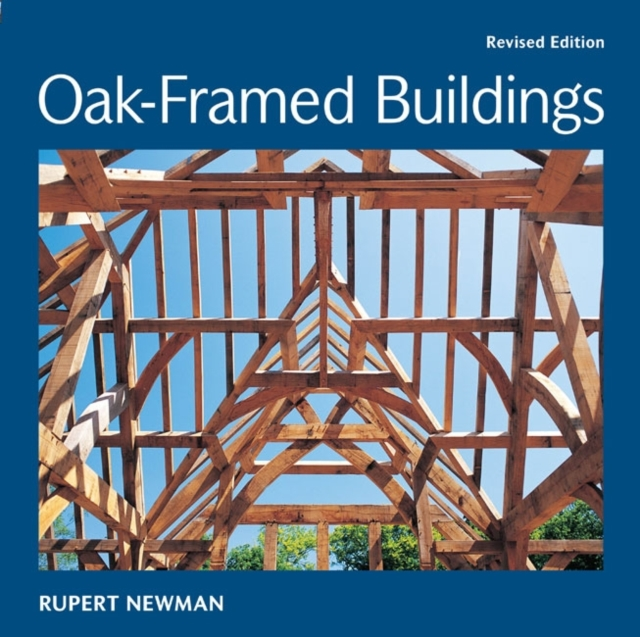 Oak-Framed Buildings structural elements for architects and builders