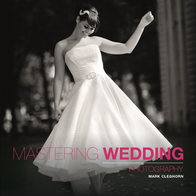 Mastering Wedding Photography