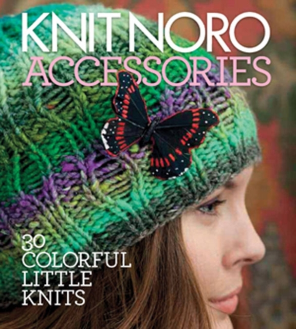 Knit Noro: Accessories seeing things as they are