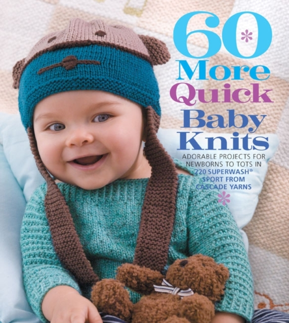 60 More Quick Baby Knits irresistible