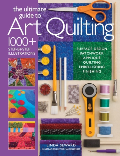 Ultimate Guide to Art Quilting woodwork a step by step photographic guide to successful woodworking
