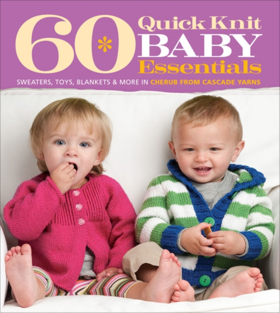 60 Quick Knit Baby Essentials managing projects made simple