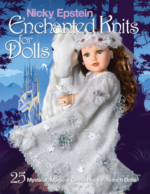 Nicky Epstein Enchanted Knits for Dolls fairy unicorns enchanted river