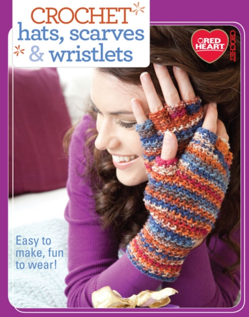 Crochet Hats, Scarves & Wristlets managing projects made simple