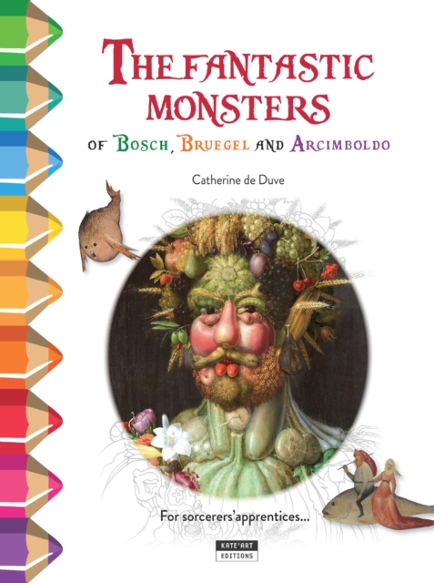 Fantastic Monsters of Bosch, Bruegel and Arcimboldo of monsters and men of monsters and men beneath the skin 2 lp