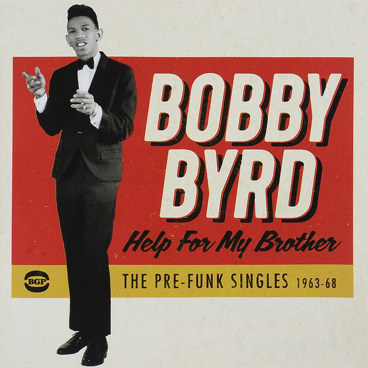 Bobby Byrd. Help For My Brother: The Pre-Funk Singles 1963-68
