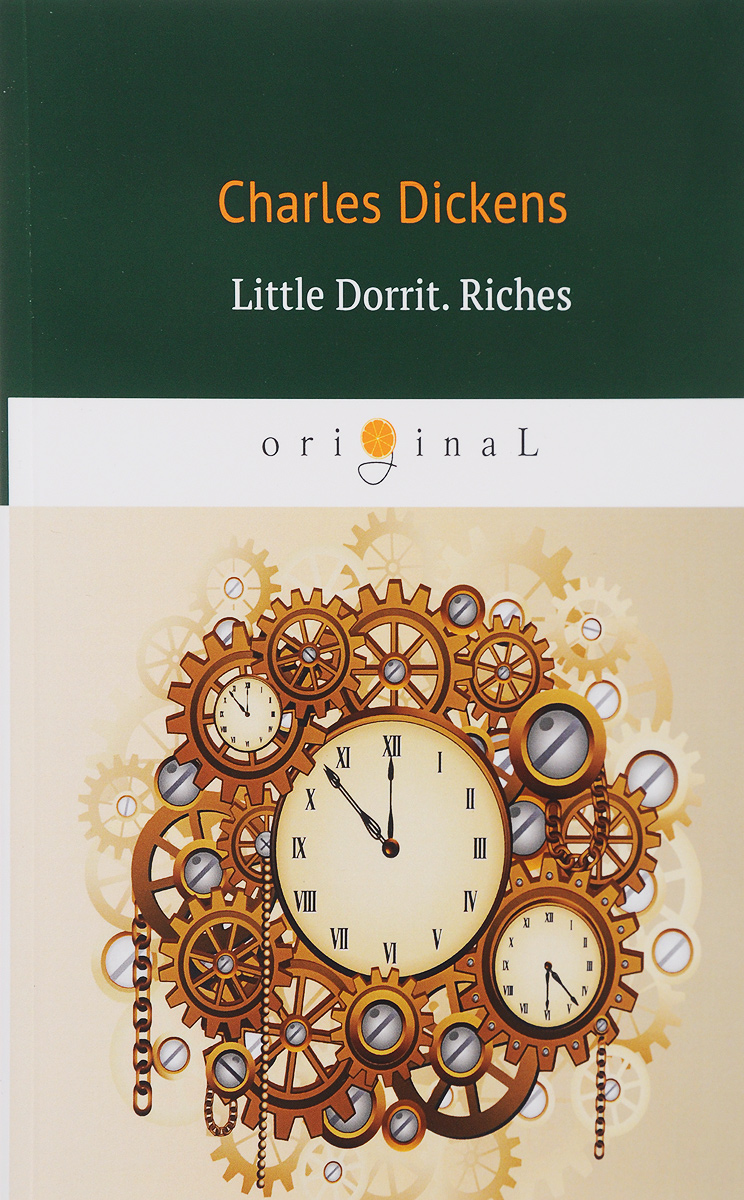 Charles Dickens Little Dorrit. Riches. Book the Second/Крошка Доррит. Богатство dickens c little dorrit