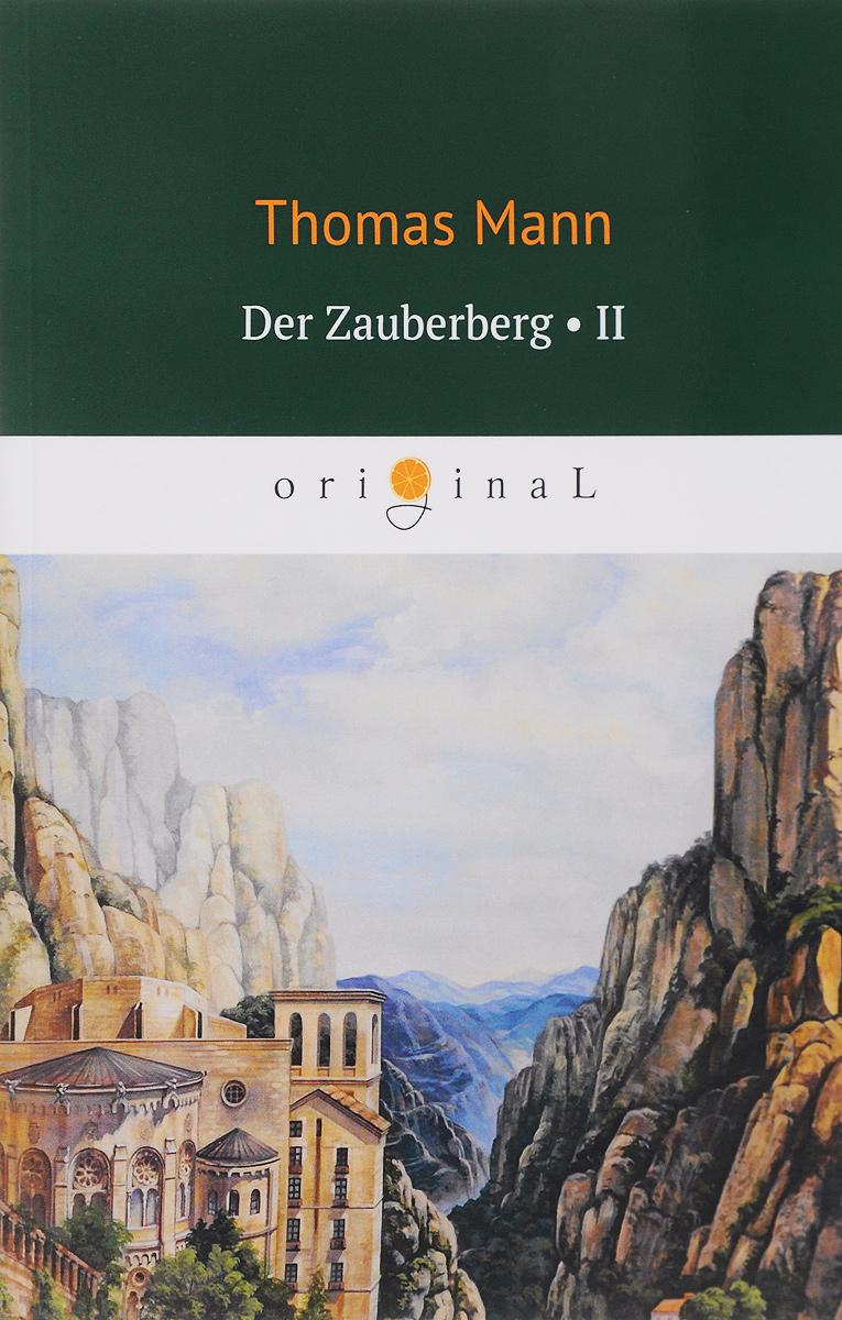 Thomas Mann Der Zauberberg. Volume 2/Волшебная гора die bewegung der zeit