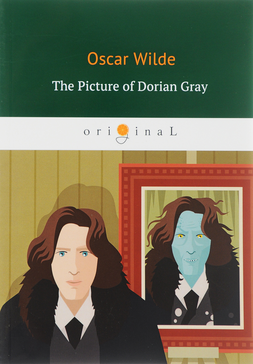 Oscar Wilde The Picture of Dorian Gray/Портрет Дориана Грея collected works of oscar wilde hb