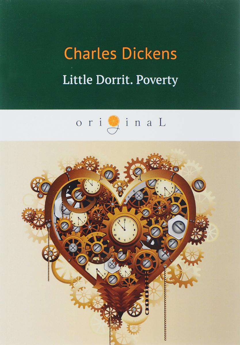 Charles Dickens Little Dorrit. Poverty. Book the First/Крошка Доррит. Бедность dickens c little dorrit