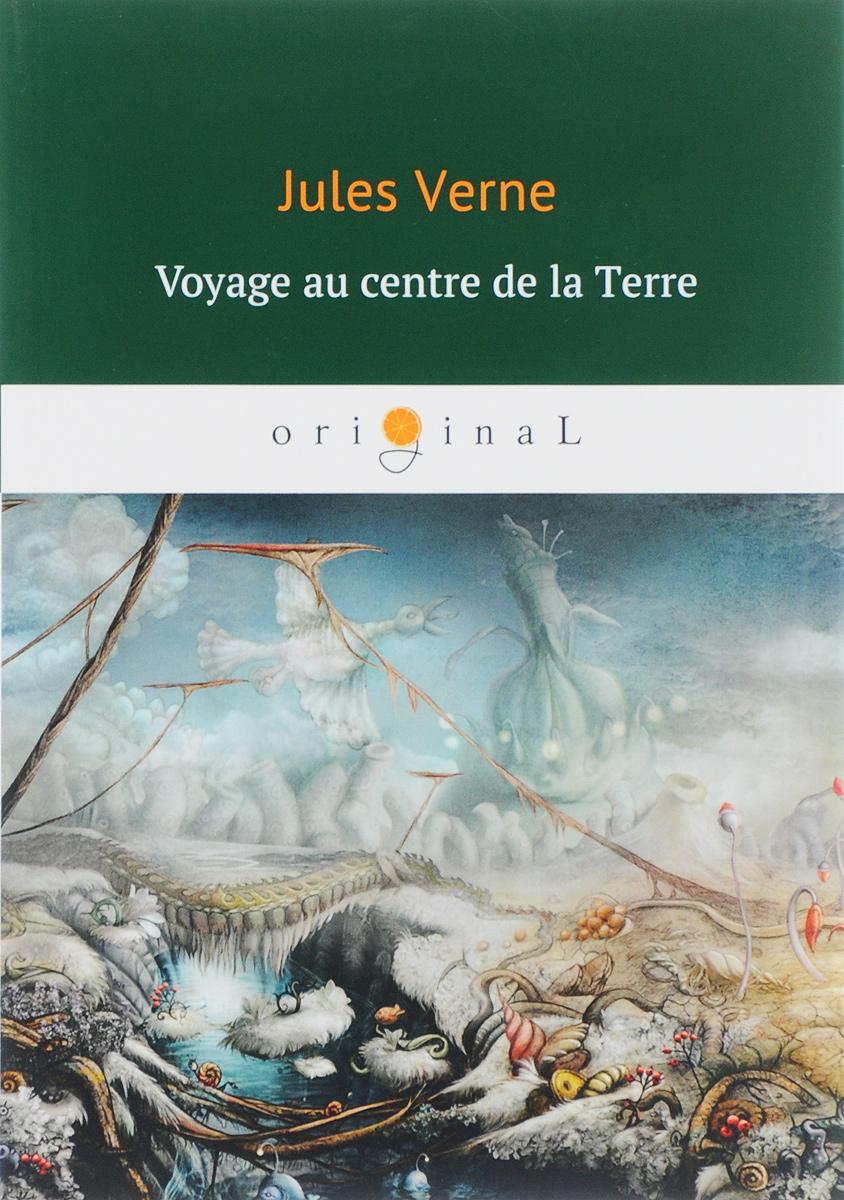 Jules Verne Voyage au centre de la Terre/Путешествие к центру Земли dumas alexandre la femme au collier de velours