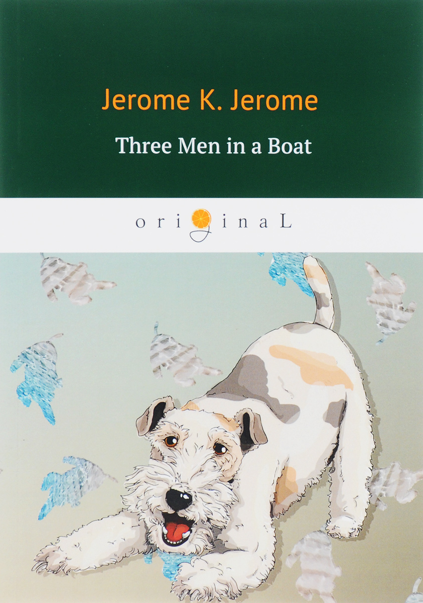 Jerome K. Jerome Three Men in a Boat (To Say Nothing of the Dog)/Трое в лодке не считая собаки girl on the boat