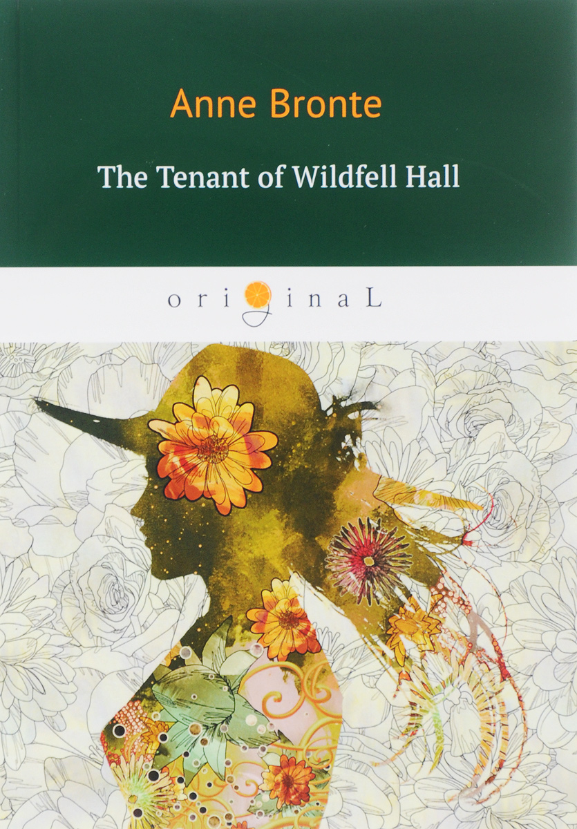 Фото Anne Bronte The Tenant of Wildfell Hall/Незнакомка из Уайлдфелл-Холл