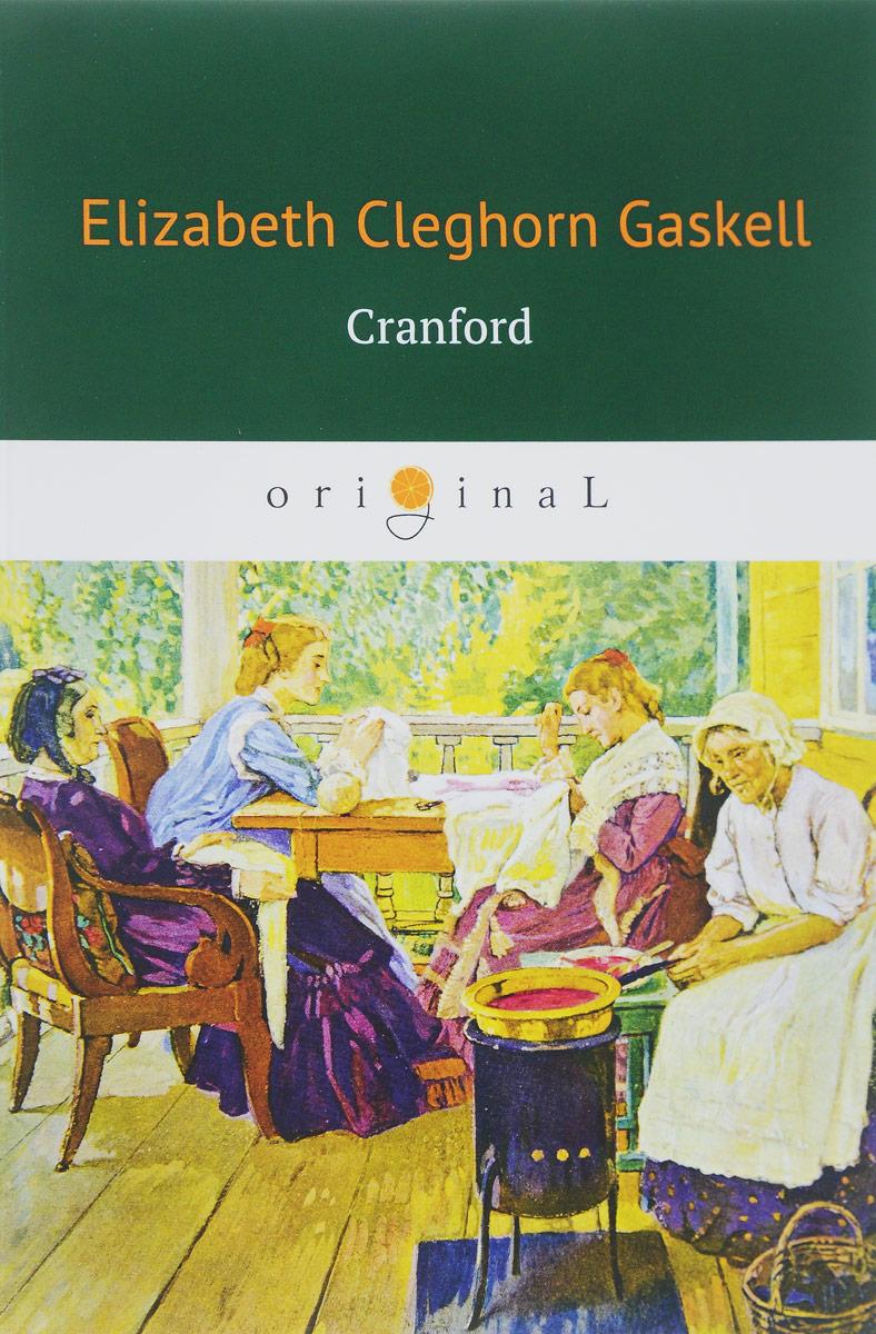 Elizabeth Gaskell Cranford gaskell e cranford крэнфорд роман на англ яз