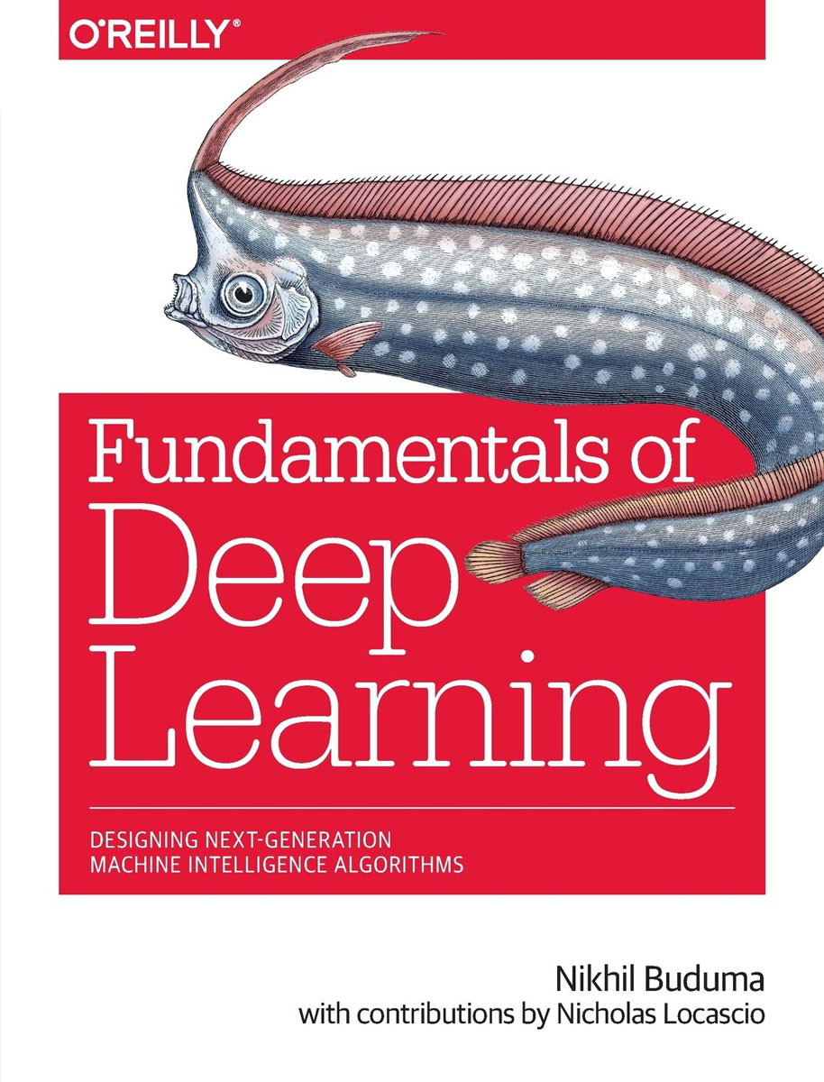 Fundamentals of Deep Learning: Designing Next-Generation Artificial Intelligence Algorithms machine learning in agroecology