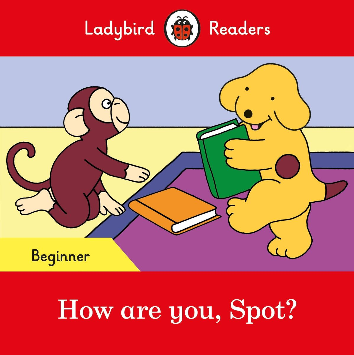 How are you, Spot? - Ladybird Readers Starter Level the self regulated reading process of foreign language learners