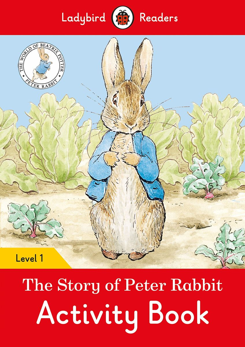 The Tale of Peter Rabbit Activity Book- Ladybird Readers Level 1 peter rabbit goes to the treehouse activity book level 2