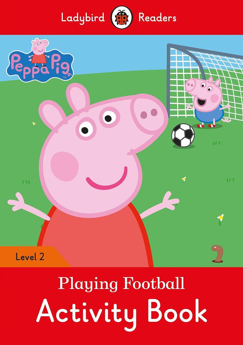 Peppa Pig: Playing Football Activity Book- Ladybird Readers Level 2 jon s football team activity book level 1