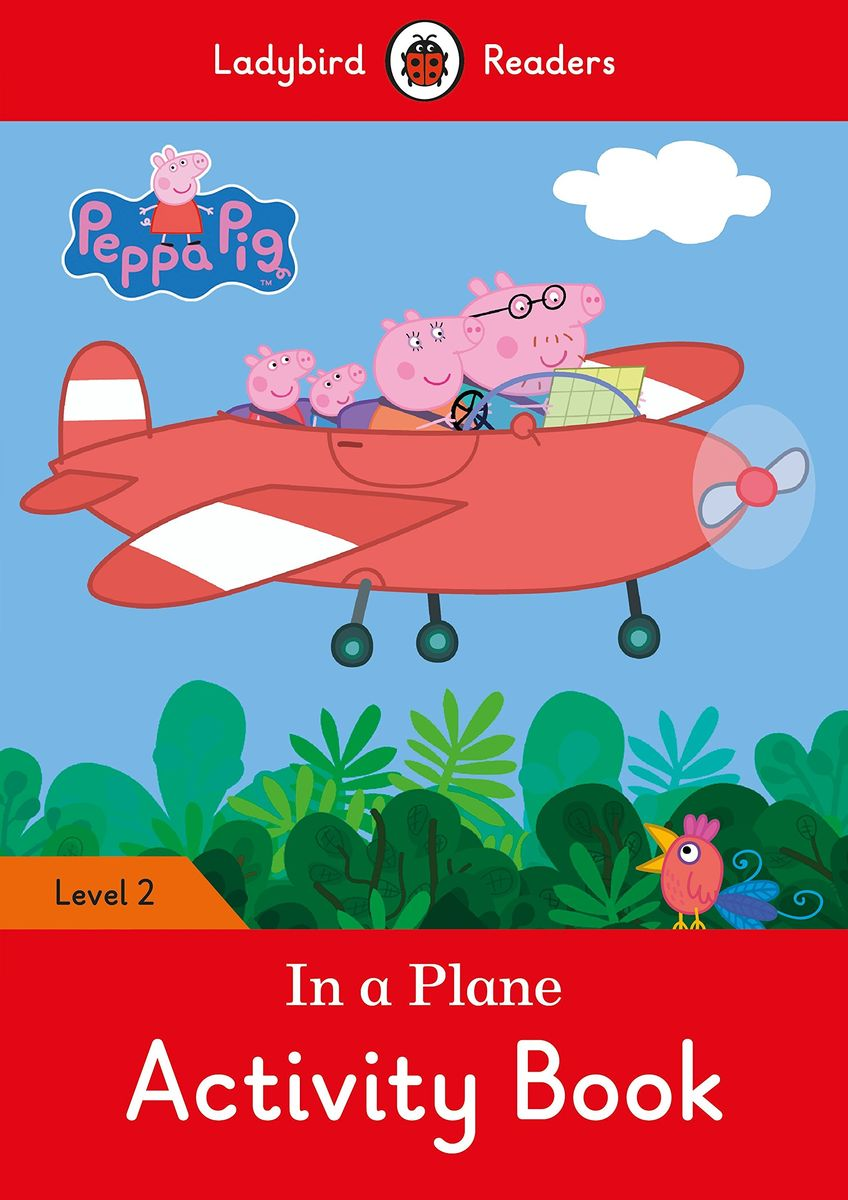 Peppa Pig: In a Plane Activity Book – Ladybird Readers Level 2