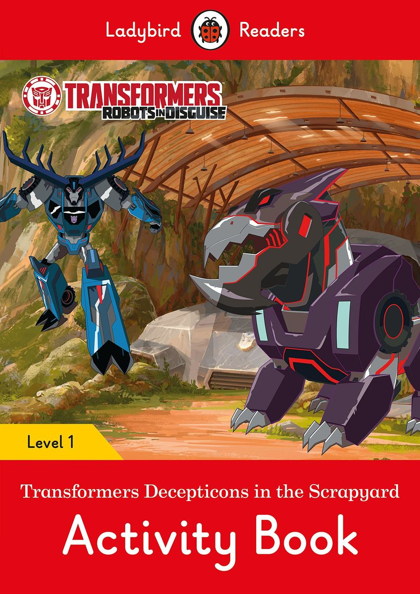Transformers: Decepticons in the Scrapyard Activity Book- Ladybird Readers Level 1