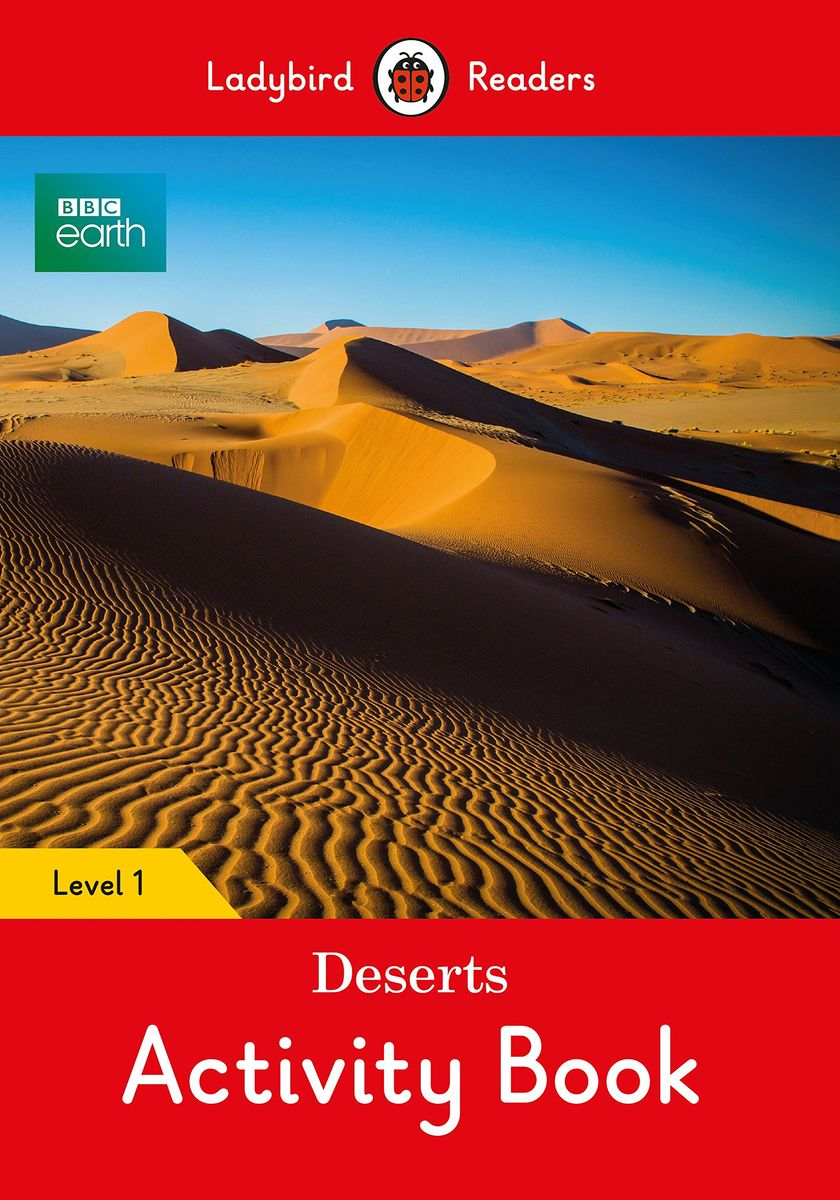 BBC Earth: Deserts Activity Book- Ladybird Readers Level 1 first english words activity book 1