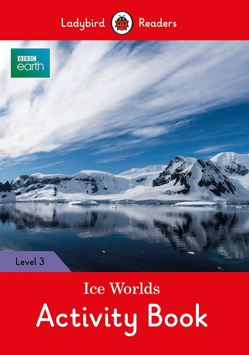BBC Earth: Ice Worlds Activity Book- Ladybird Readers Level 3 beibehang pressure 3d non woven wallpaper luxury european style living room wallpaper background wallpaper